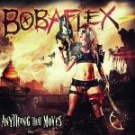 "BOBAFLEX ""Anything that moves"" CD Digi Pack I Relaese Date: 17.07.2015."